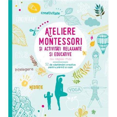 Ateliere Montessori si activitati relaxante si educative cu copiii mei