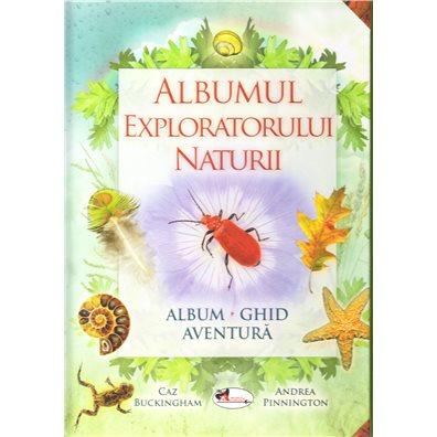 Albumul exploratorului naturii - Caz Buckinkham, Andrea Pinnington