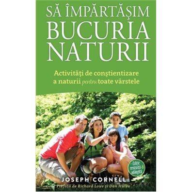 Sa impartasim bucuria naturii - Joseph Cornell