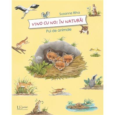Vino cu noi in natura! Pui de animale - Susanne Riha